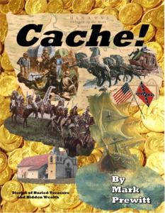 CACHE! Stories of Buried Treasure and Hidden Wealth
